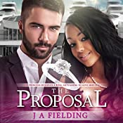 The Proposal: A Billionaire BWWM Romance, Book 4 | J A Fielding, BWWM Romance Club