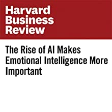 The Rise of AI Makes Emotional Intelligence More Important Other by Megan Beck, Barry Libert Narrated by Fleet Cooper