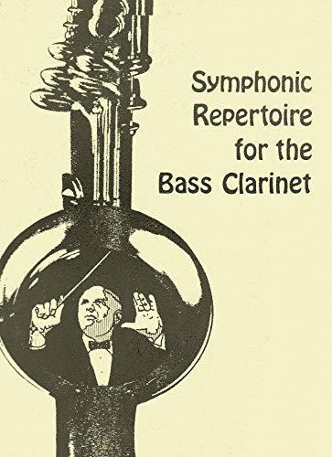 (Symphonic Repertoire for the Bass Clarinet, Vol.)