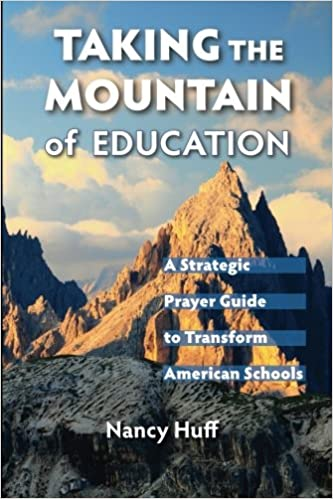 Taking the Mountain of Education: A Strategic Prayer Guide for American Education
