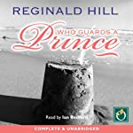 Who Guards a Prince | Reginald Hill