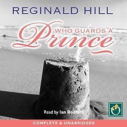 Who Guards a Prince