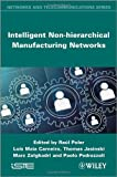 Intelligent Non-Hierarchical Manufacturing Networks, Carneiro, Luis Maia, 1848214812