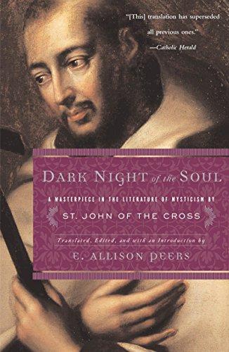 Dark Night of the Soul: A Classic in the Literature of Mysticism
