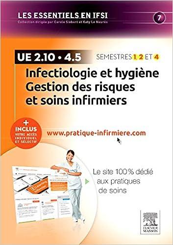 Lire en ligne Infectiologie et hygiène - Gestion des risques et soins infirmiers - UE 2.10 et UE 4.5: + Inclus votre accès individuel et sélectif à www.pratique-infirmiere.com pdf epub