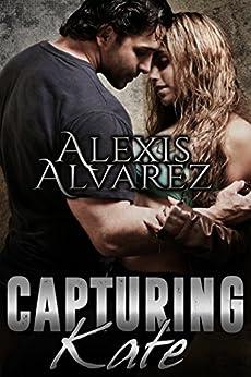 Capturing Kate by [Alvarez, Alexis]