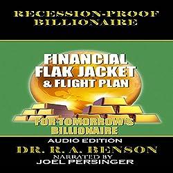 Recession-Proof Billionaire: Financial Flak Jacket and Flight Plan