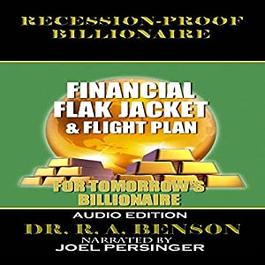 Recession-Proof Billionaire: Financial Flak Jacket and Flight Plan Audiobook