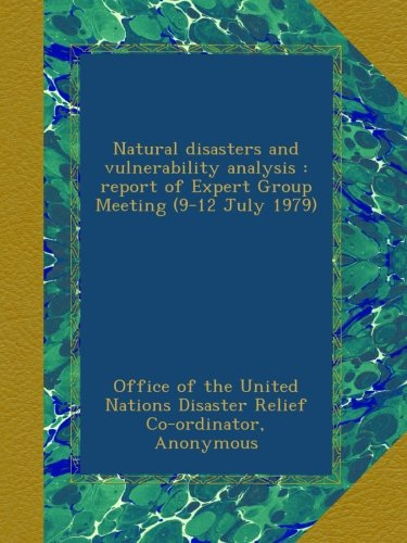 Natural disasters and vulnerability analysis : report of Expert Group Meeting (9-12 July 1979) pdf epub