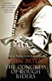 Front cover for the book The Congress Of Rough Riders by John Boyne