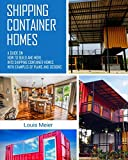 Shipping Container Homes: A Guide on How to Build