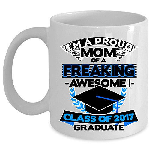 Funny Mama Coffee Mug, I'm A Proud Mom Of A Class Of 2017 Graduate Cup (Coffee Mug - White) ()
