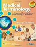 Medical Terminology A Programmed Learning Approach to the Language of Health Care by Willis CMA-AC, Marjorie Canfield [Lippincott Williams & Wilkins,2007] [Paperback] Second (2nd) edition
