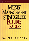 Money Management Strategies for Futures Traders (Wiley Finance Book 4)