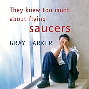 They Knew Too Much About Flying Saucers Audiobook
