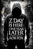 Z Day is Here: One Year Later (Book 2)