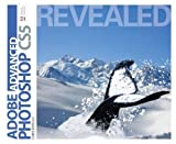 Advanced Adobe Photoshop CS5 Revealed (Adobe Creative Suite)