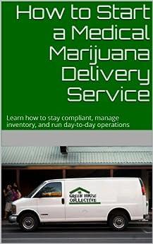 how to start a medical marijuana delivery service ebook david matthews kindle store. Black Bedroom Furniture Sets. Home Design Ideas