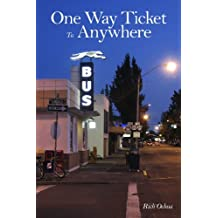 One Way Ticket to Anywhere
