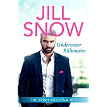 Undercover Billionaire: Clean Billionaire Romance (The Irish Billionaires Book 2)