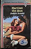 Front cover for the book Harvest the Sun by Judith Arnold