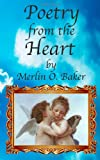 Poetry from the Heart, Merlin Baker, 1466389699