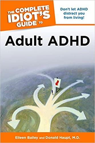 The Complete Idiot S Guide To Adult Adhd Eileen Bailey Donald