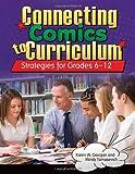Connecting Comics to Curriculum, Karen W. Gavigan and Mindy Tomasevich, 1598847686