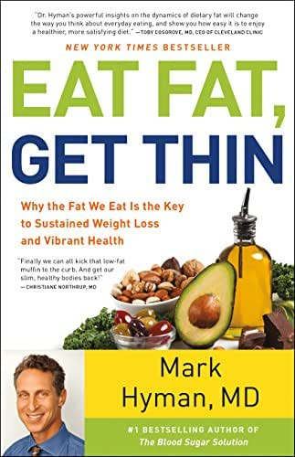 Eat Fat, Get Thin: Why the Fat We Eat Is the Key to Sustained Weight Loss and Vibrant Health