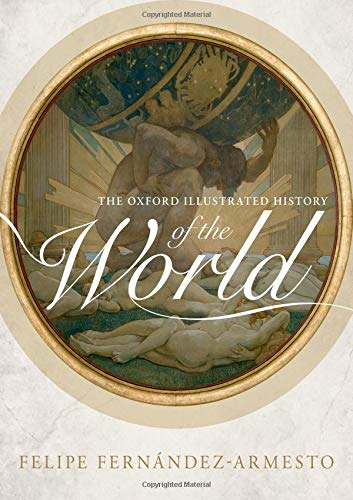 The Oxford Illustrated History of the World por Felipe Fernández-Armesto