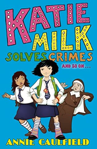 book cover of Katie Milk Solves Crimes and So On