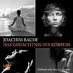 Das Gedächtnis des Körpers: Wie Beziehungen und Lebensstile unsere Gene steuern | Joachim Bauer