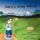 Gary's Gray World, Ryan Cunningham, 1463670168