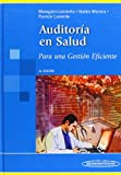 Auditoría en salud / Health Audit: Para una gestión eficiente / For Efficient Management (Spanish Edition)