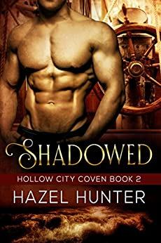 Shadowed (Book 2 of Hollow City Coven): A Serial MMF Paranormal Romance by [Hunter, Hazel]