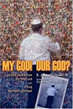 My God! Our God?, Iii Steier and Dianne H. Timmering, 1604775416