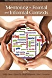 Mentoring in Formal and Informal Contexts (Adult Learning in Professional, Organizational, and Community Settings)