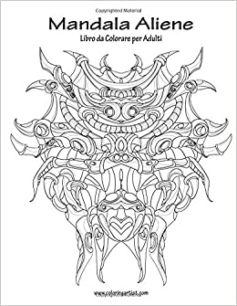 Buy Mandala Aliene Libro Da Colorare Per Adulti Volume 1 Book