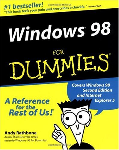 Windows 98 for Dummies (For Dummies): Written by Andy Rathbone, 1998 Edition, (1st Edition) Publisher: John Wiley & Sons [Paperback]
