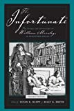 img - for The Infortunate: The Voyage and Adventures of William Moraley, an Indentured Servant by Susan E. Klepp (Editor), Billy G. Smith (Editor) (30-Apr-2005) Paperback book / textbook / text book