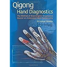 Qigong Hand Diagnostics: The Method of Bioenergetic Diagnostics Based on Extended Skin Sensitivity