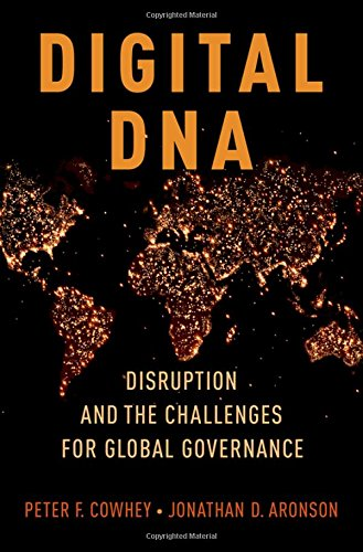 Digital DNA: Disruption And The Challenges For Global Governance