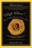 High Yellow ... but A Black Woman Forever More!, Deborah Cofer, 0595384099