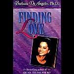 Finding Love | Barbara DeAngelis Ph.D.