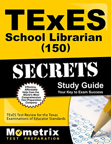 TExES School Librarian (150) Secrets Study Guide: TExES Test Review for the Texas Examinations of Educator Standards