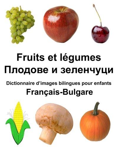 Download Français-Bulgare Fruits et legumes Dictionnaire d'images bilingues pour enfants (FreeBilingualBooks.com) (French and Bulgarian Edition) pdf epub
