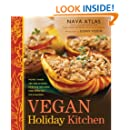 Vegan Holiday Kitchen: More than 200 Delicious, Festive Recipes for Special Occasions