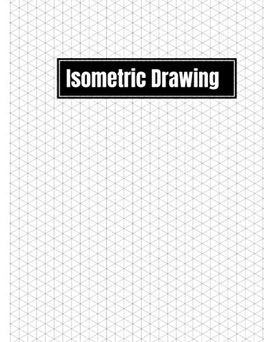 Isometric Drawing: 120 Pages Iso Graph Paper Journal 8,5 x 11 Notebook 3D Paper - Engineering Paper Grid of Equilateral Triangles - 3D Triangular ... Sketchbook 1/4 Inch Equilateral Triangle