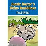 Jungle Doctor's Rhino Rumblings