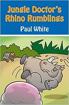 Book Jungle Doctor's Rhino Rumblings: 5 (Jungle Doctor Animal Stories)